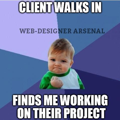 client-walks-in-finds-me-working | WDA