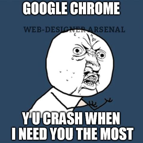 google-chrome-y-u-crash-when-i-need-you-the-most | WDA