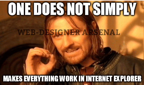 one-does-not-simply-makes-everything-work-in-internet-explorer | WDA