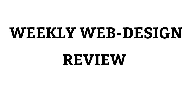 weekly web-design review - all the things that happened over the week for web-designers | Web-Designer Arsenal